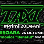 Concert Taxi la Timisoara: Primii 20 de ani