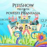 PitiShow prezintă: Povești Phantasia