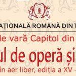 """Festivalul de operă și operetă în aer liber, ediția a XV-a, la Grădina de vară """"Capitol"""""""