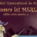 """Programul Festivalului Internațional de Animație, ,,Sub masca lui Merlin"""""""