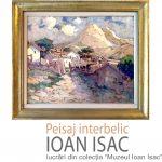 Ioan Isac – Peisaj interbelic, expoziție la Galeria Calpe